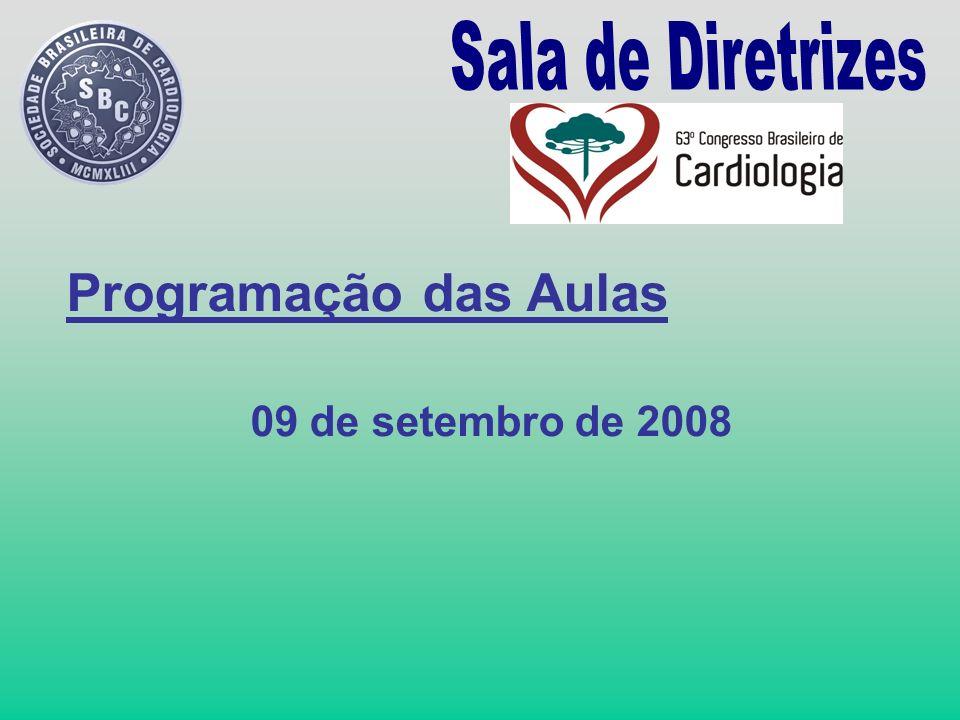 Sala de Diretrizes Programação das Aulas 09 de setembro de 2008