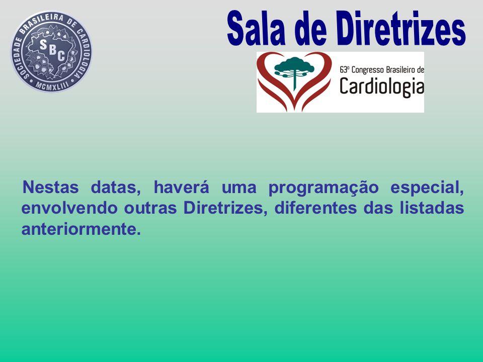 Sala de Diretrizes Nestas datas, haverá uma programação especial, envolvendo outras Diretrizes, diferentes das listadas anteriormente.