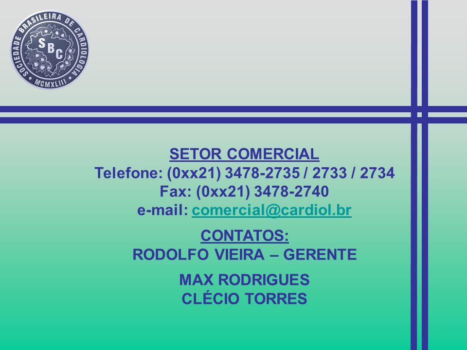 e-mail: comercial@cardiol.br RODOLFO VIEIRA – GERENTE
