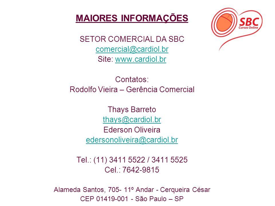 MAIORES INFORMAÇÕES SETOR COMERCIAL DA SBC comercial@cardiol.br