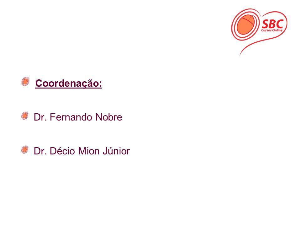 Coordenação: Dr. Fernando Nobre Dr. Décio Mion Júnior