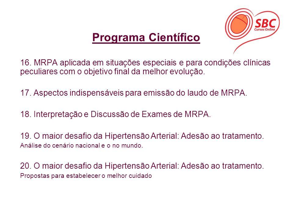 Programa Científico 16. MRPA aplicada em situações especiais e para condições clínicas peculiares com o objetivo final da melhor evolução.