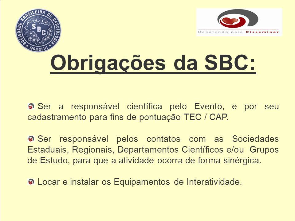 Obrigações da SBC: Ser a responsável científica pelo Evento, e por seu cadastramento para fins de pontuação TEC / CAP.
