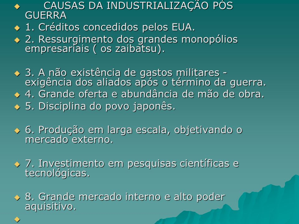 CAUSAS DA INDUSTRIALIZAÇÃO PÓS GUERRA