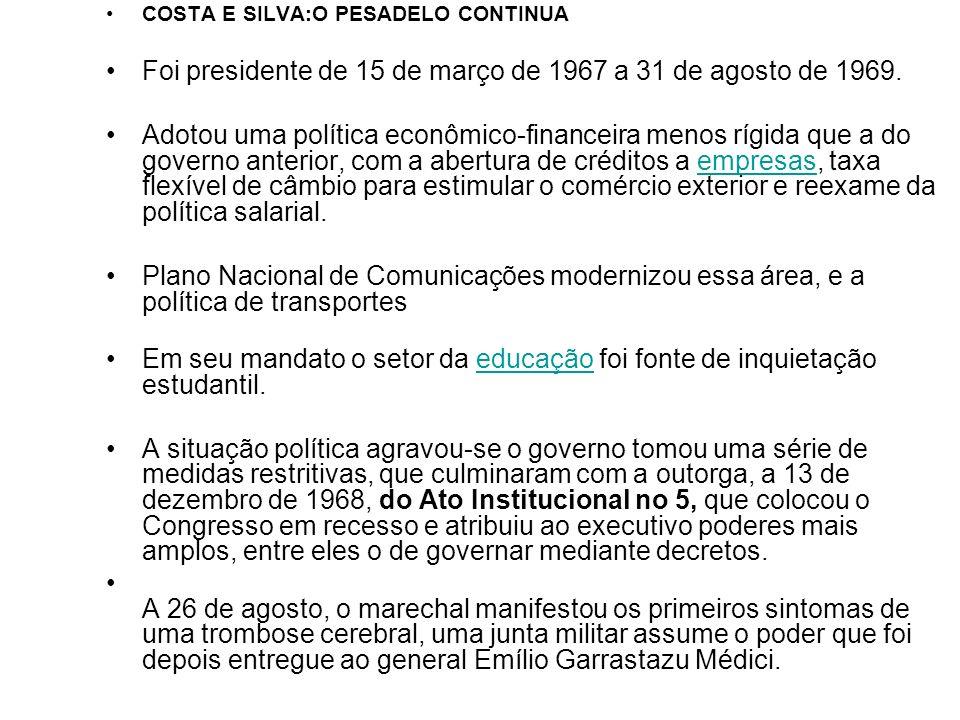 Foi presidente de 15 de março de 1967 a 31 de agosto de 1969.