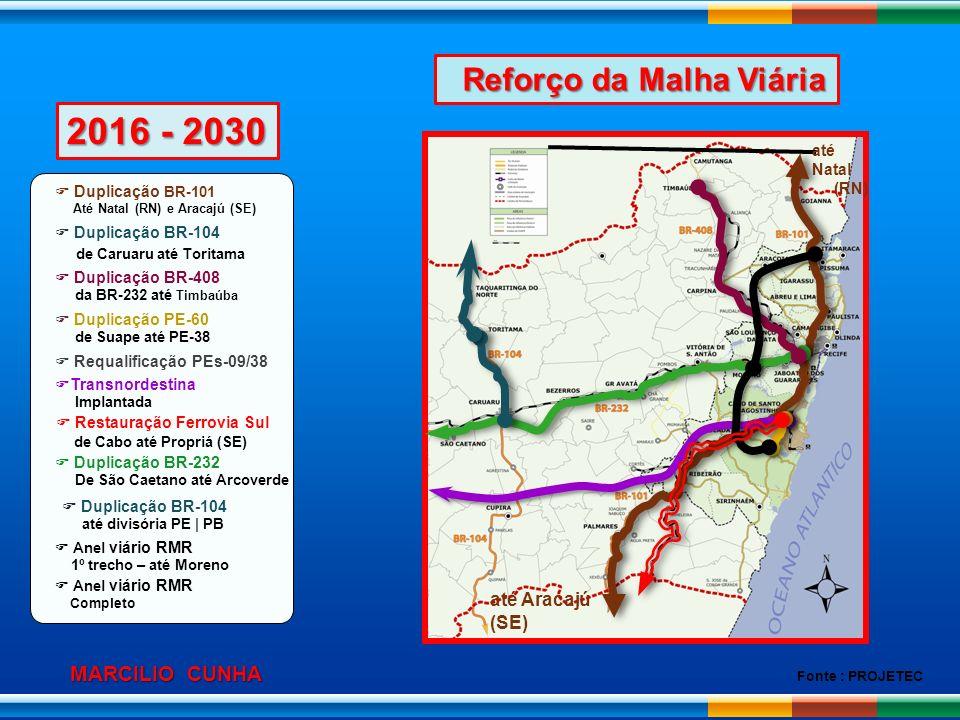 2016 - 2030 Reforço da Malha Viária MARCILIO CUNHA