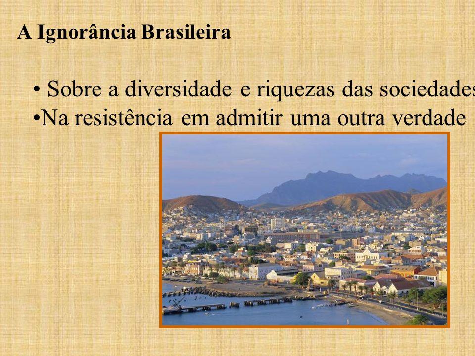 A Ignorância Brasileira