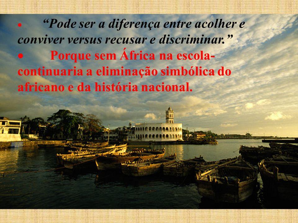· Pode ser a diferença entre acolher e conviver versus recusar e discriminar.