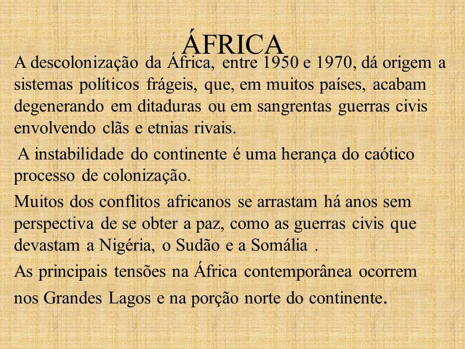 A descolonização da África, entre 1950 e 1970, dá origem a sistemas políticos frágeis, que, em muitos países, acabam degenerando em ditaduras ou em sangrentas guerras civis envolvendo clãs e etnias rivais.