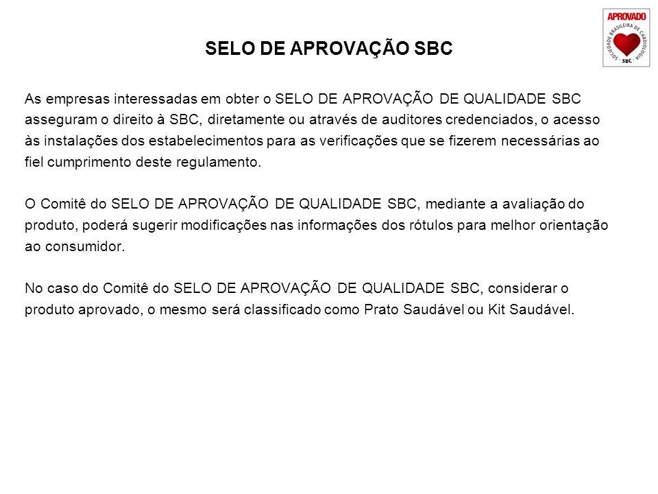 SELO DE APROVAÇÃO SBC As empresas interessadas em obter o SELO DE APROVAÇÃO DE QUALIDADE SBC.