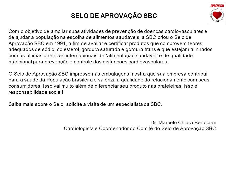 SELO DE APROVAÇÃO SBC Com o objetivo de ampliar suas atividades de prevenção de doenças cardiovasculares e.
