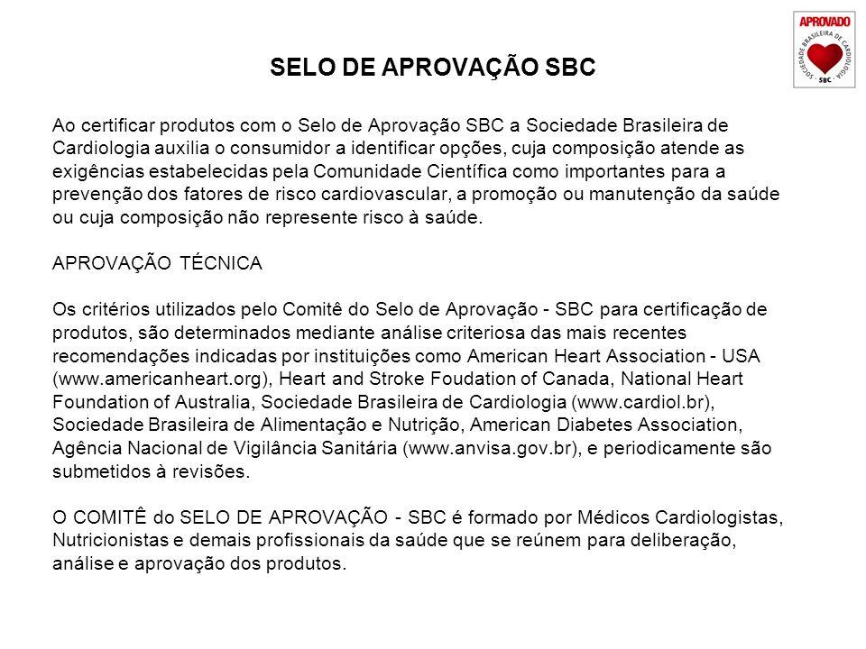 SELO DE APROVAÇÃO SBC Ao certificar produtos com o Selo de Aprovação SBC a Sociedade Brasileira de.