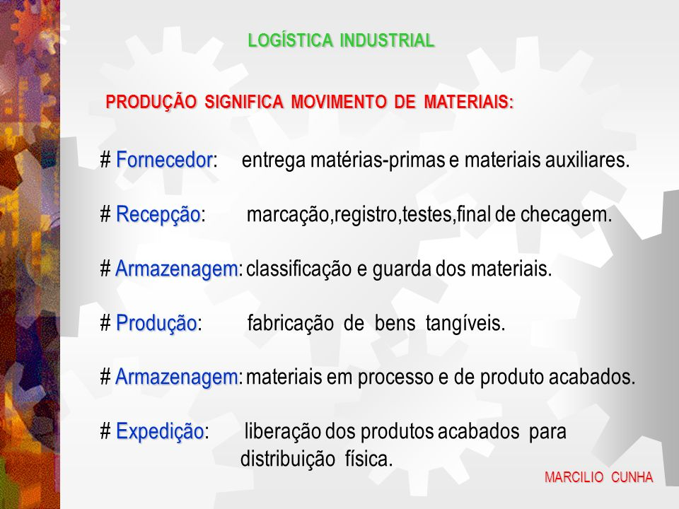 # Fornecedor: entrega matérias-primas e materiais auxiliares.