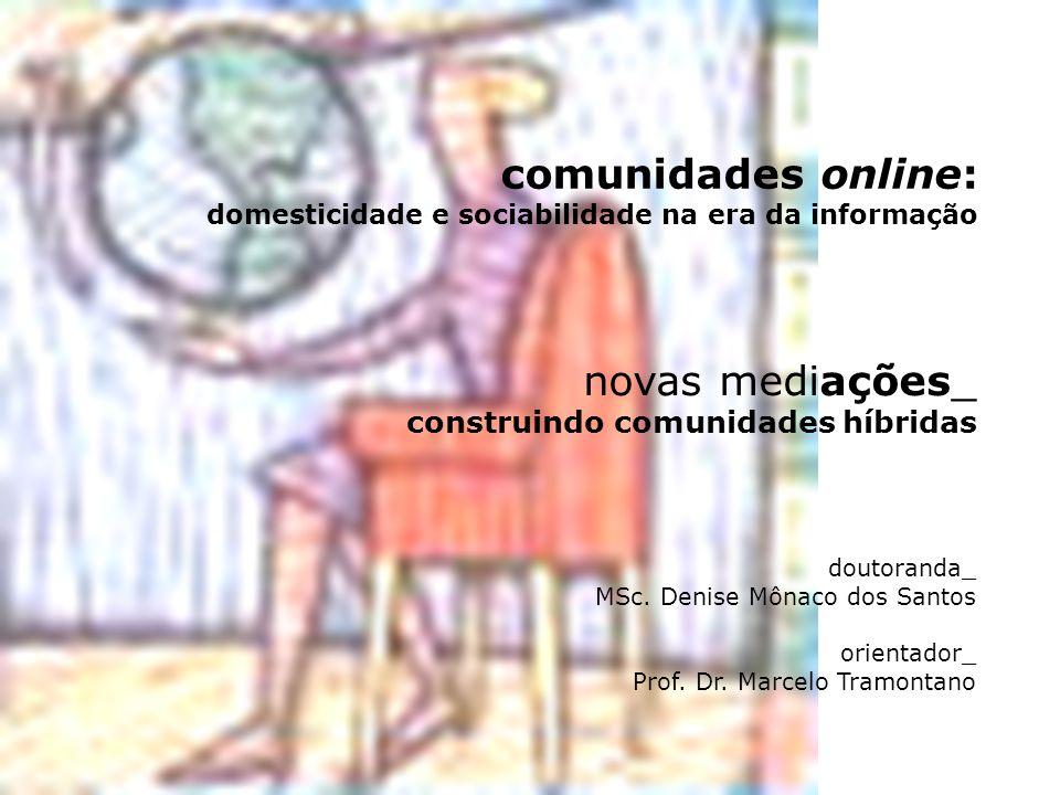 comunidades online: domesticidade e sociabilidade na era da informação