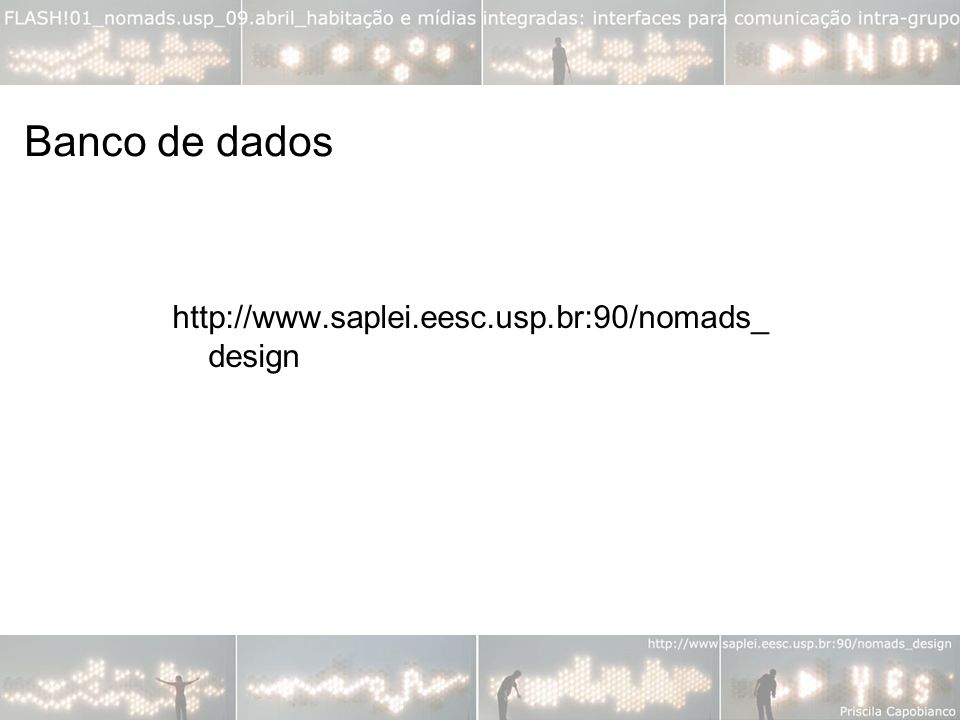 Banco de dados http://www.saplei.eesc.usp.br:90/nomads_design