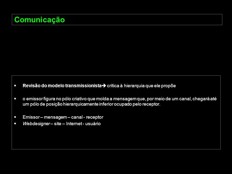 Comunicação Revisão do modelo transmissionista crítica à hierarquia que ele propõe.