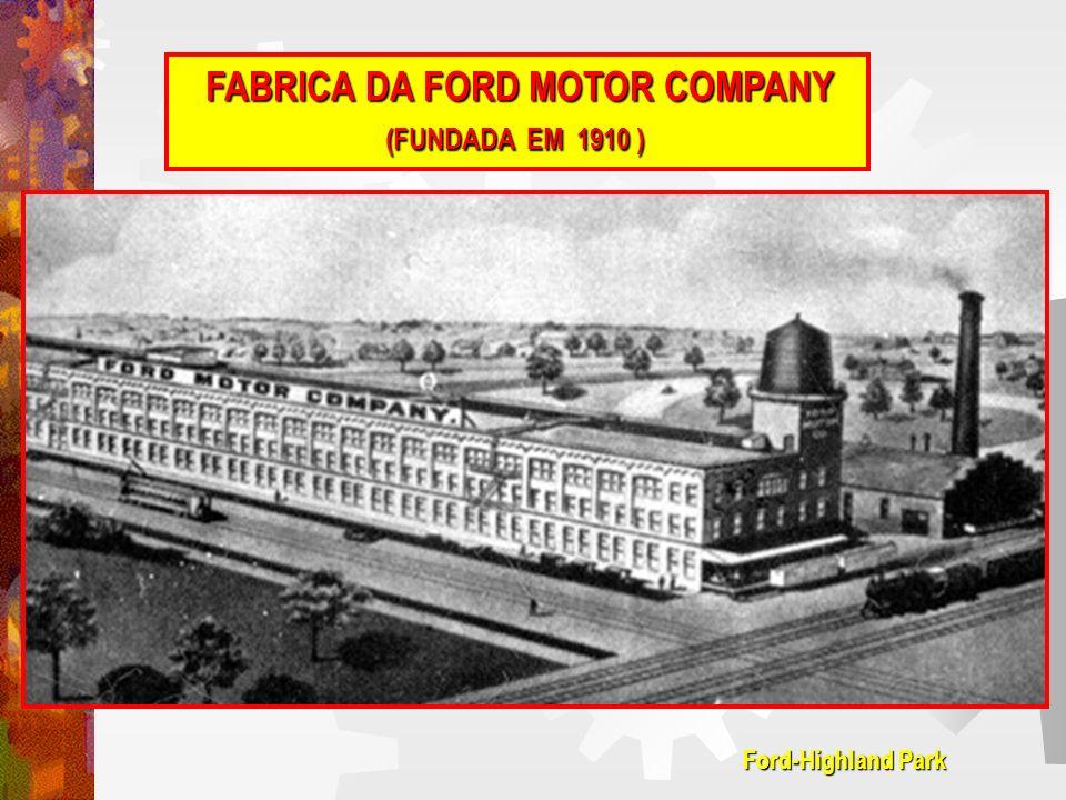 FABRICA DA FORD MOTOR COMPANY (FUNDADA EM 1910 )