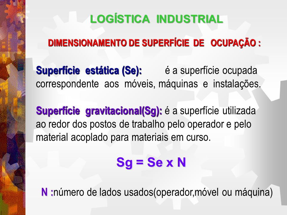 Sg = Se x N LOGÍSTICA INDUSTRIAL