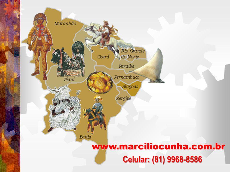 www.marciliocunha.com.br Celular: (81) 9968-8586