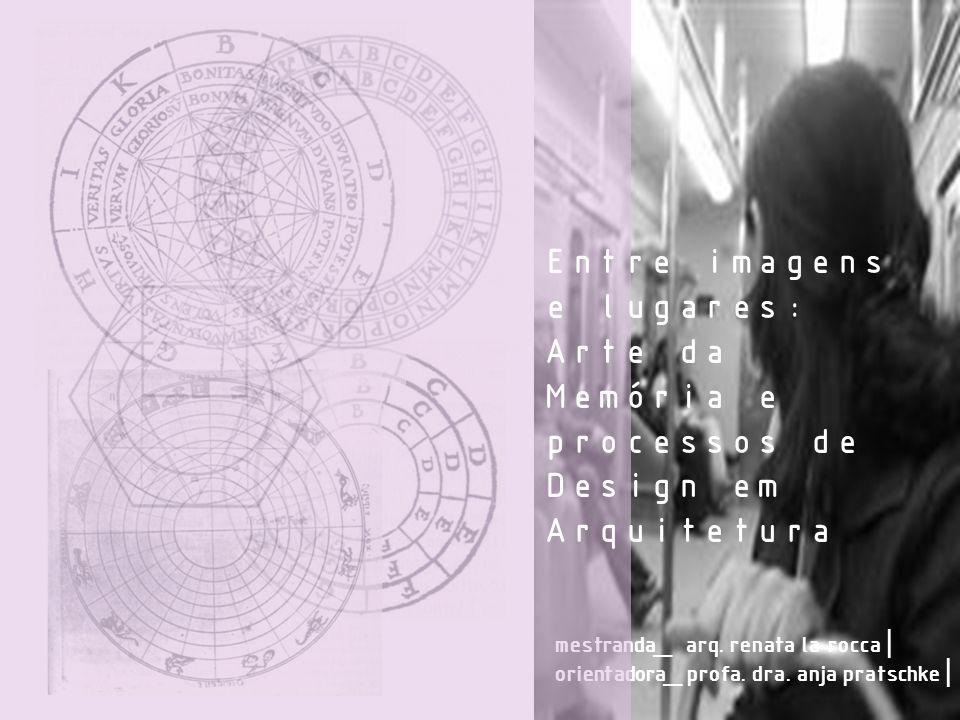 Entre imagens e lugares: Arte da Memória e processos de Design em Arquitetura