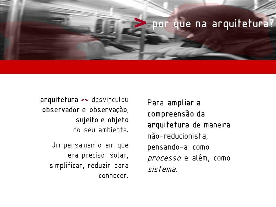 > por que na arquitetura