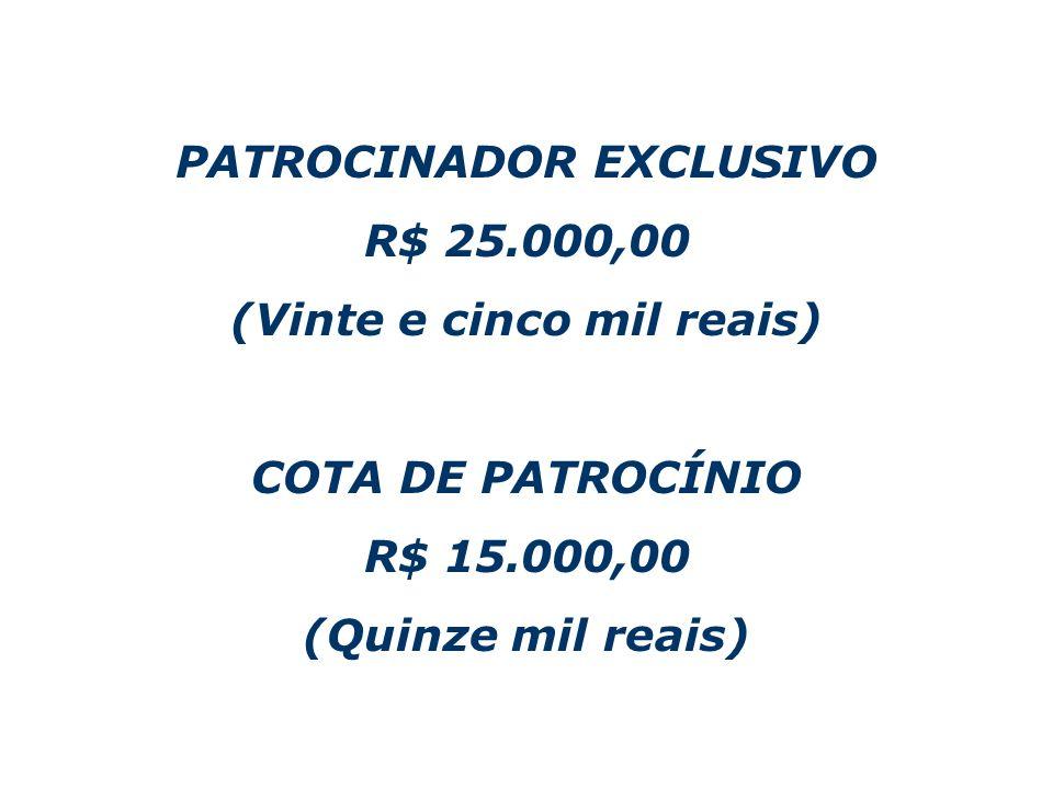PATROCINADOR EXCLUSIVO (Vinte e cinco mil reais)