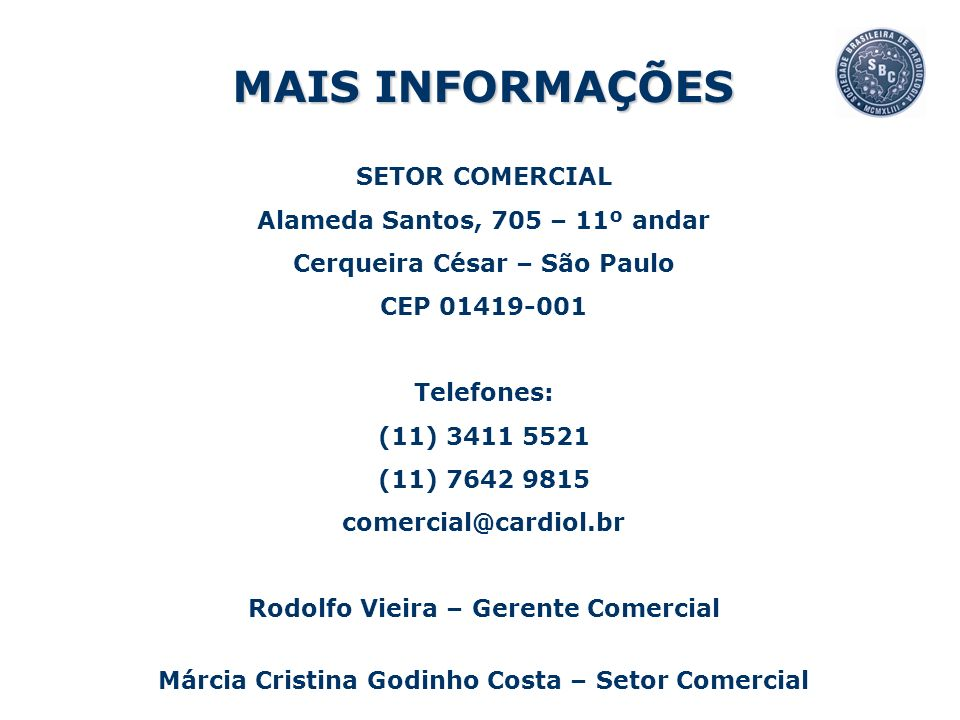 MAIS INFORMAÇÕES SETOR COMERCIAL Alameda Santos, 705 – 11º andar