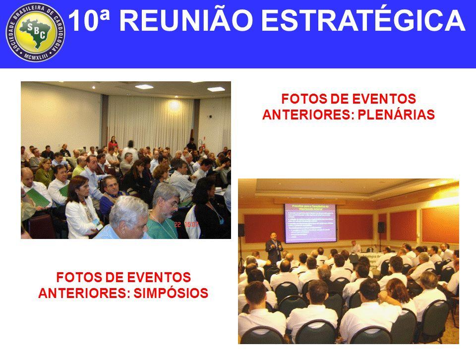 10ª REUNIÃO ESTRATÉGICA FOTOS DE EVENTOS ANTERIORES: PLENÁRIAS