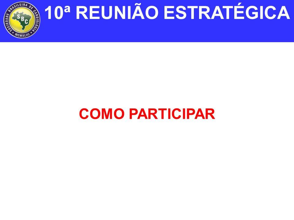 10ª REUNIÃO ESTRATÉGICA COMO PARTICIPAR