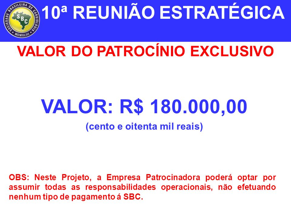 VALOR DO PATROCÍNIO EXCLUSIVO (cento e oitenta mil reais)