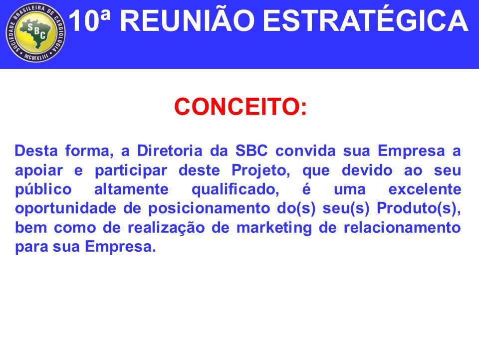 10ª REUNIÃO ESTRATÉGICA CONCEITO: