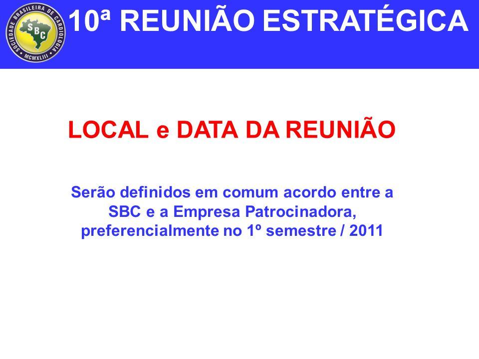 10ª REUNIÃO ESTRATÉGICA LOCAL e DATA DA REUNIÃO