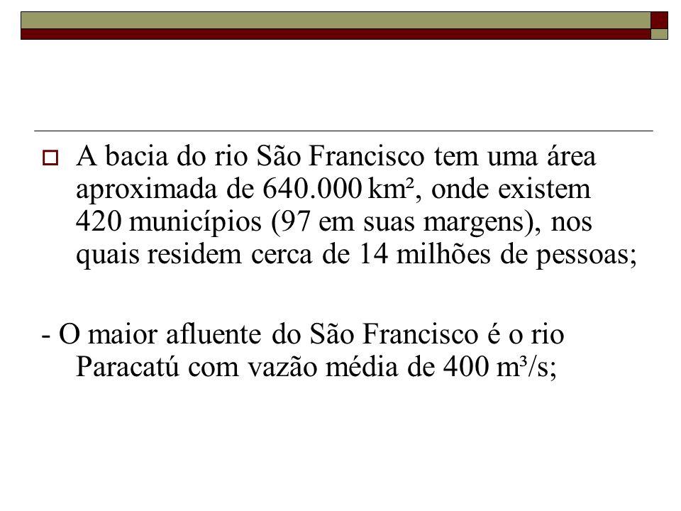 A bacia do rio São Francisco tem uma área aproximada de 640