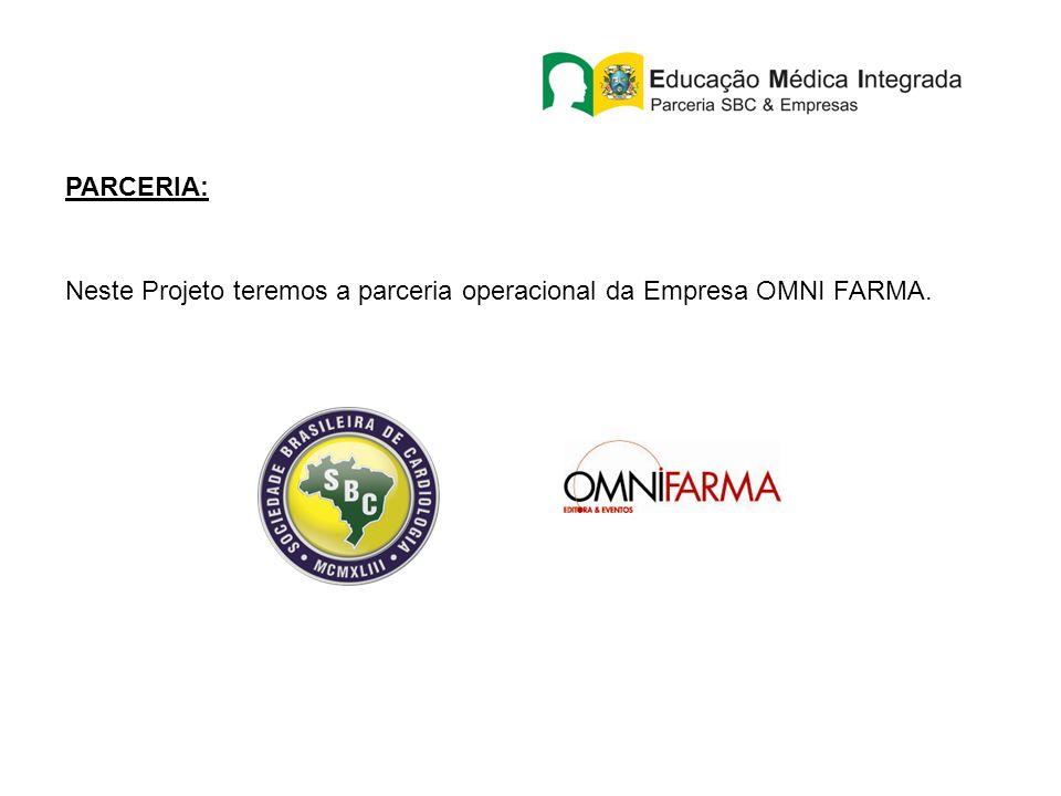 PARCERIA: Neste Projeto teremos a parceria operacional da Empresa OMNI FARMA.