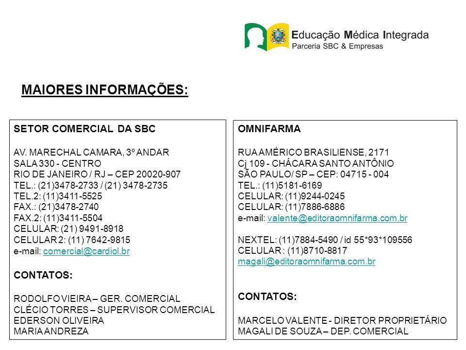 MAIORES INFORMAÇÕES: SETOR COMERCIAL DA SBC CONTATOS: OMNIFARMA