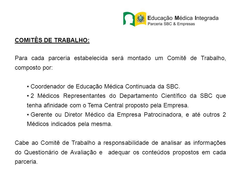 COMITÊS DE TRABALHO: Para cada parceria estabelecida será montado um Comitê de Trabalho, composto por:
