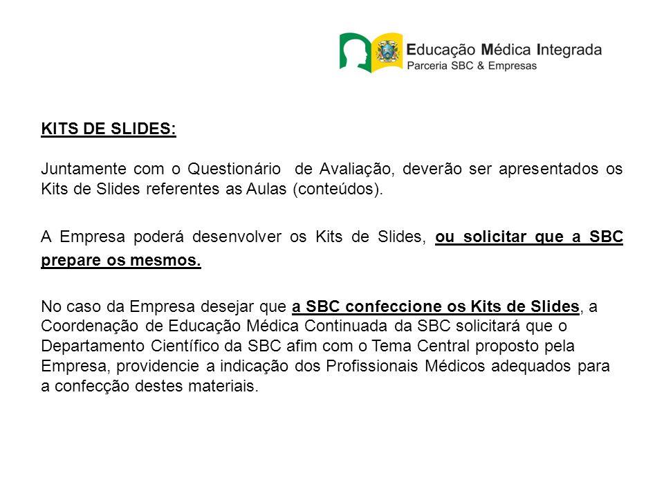 KITS DE SLIDES: Juntamente com o Questionário de Avaliação, deverão ser apresentados os Kits de Slides referentes as Aulas (conteúdos).