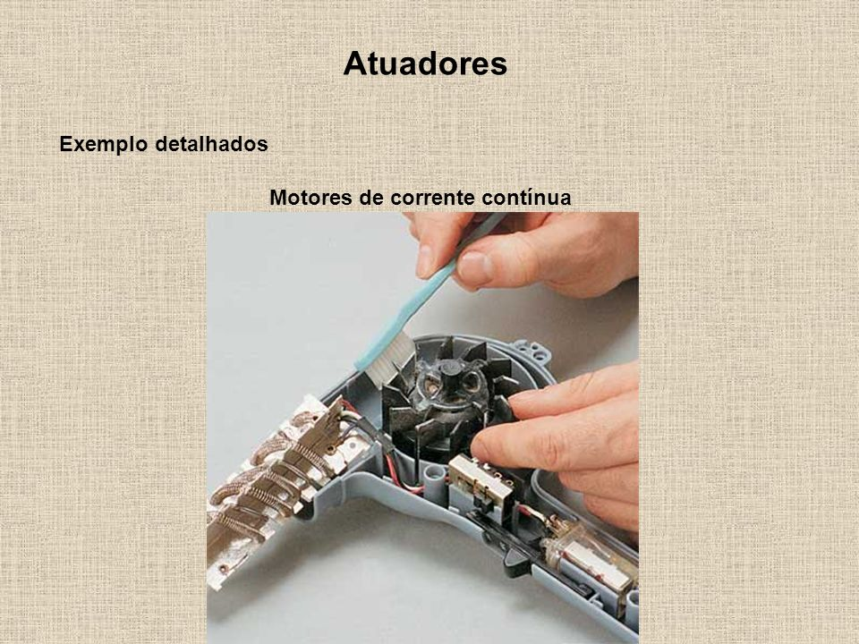 Atuadores Exemplo detalhados Motores de corrente contínua