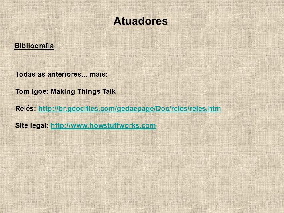 Atuadores Bibliografia Todas as anteriores... mais: