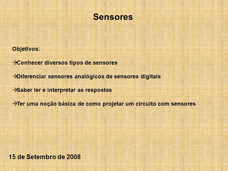 Sensores 15 de Setembro de 2008 Objetivos: