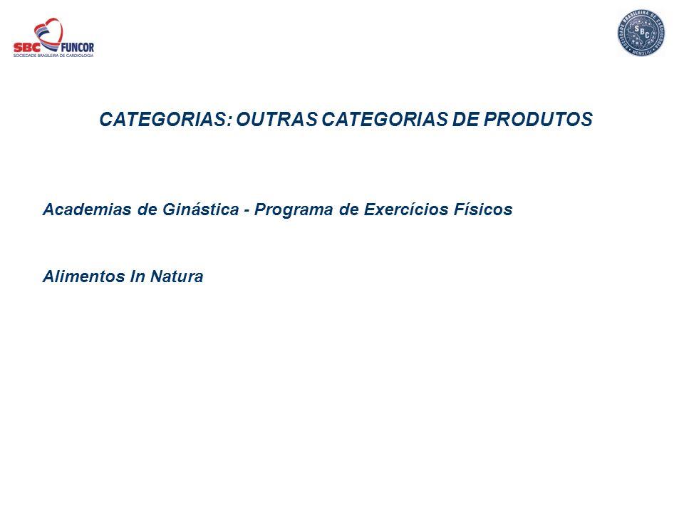 CATEGORIAS: OUTRAS CATEGORIAS DE PRODUTOS