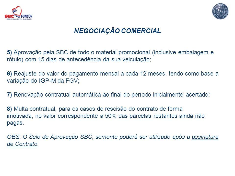NEGOCIAÇÃO COMERCIAL 5) Aprovação pela SBC de todo o material promocional (inclusive embalagem e.