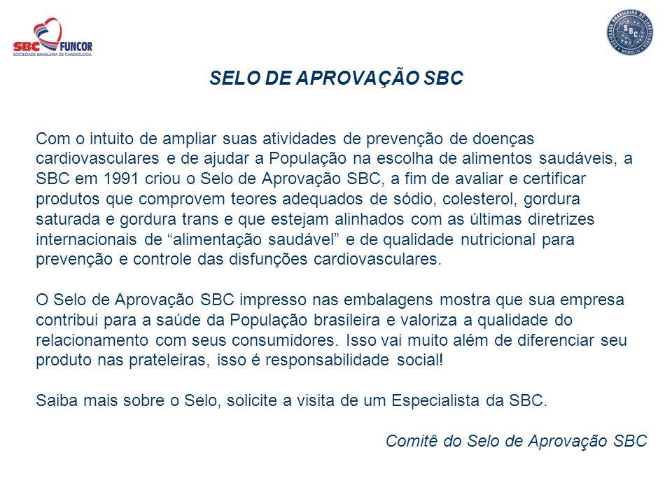 SELO DE APROVAÇÃO SBC Com o intuito de ampliar suas atividades de prevenção de doenças.