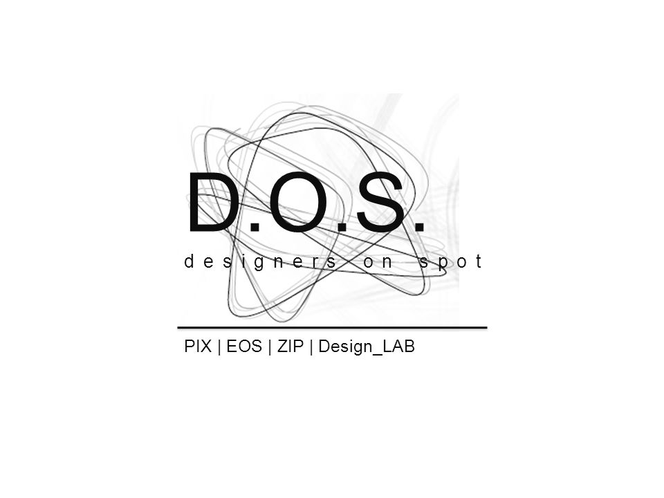 D.O.S. designers on spot PIX | EOS | ZIP | Design_LAB