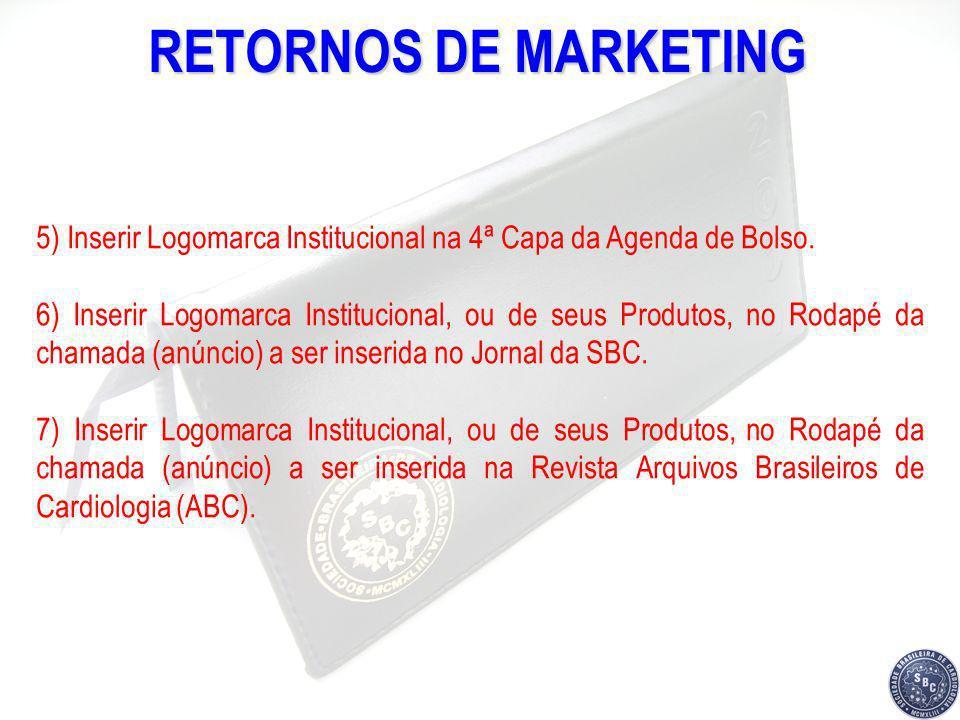 RETORNOS DE MARKETING 5) Inserir Logomarca Institucional na 4ª Capa da Agenda de Bolso.