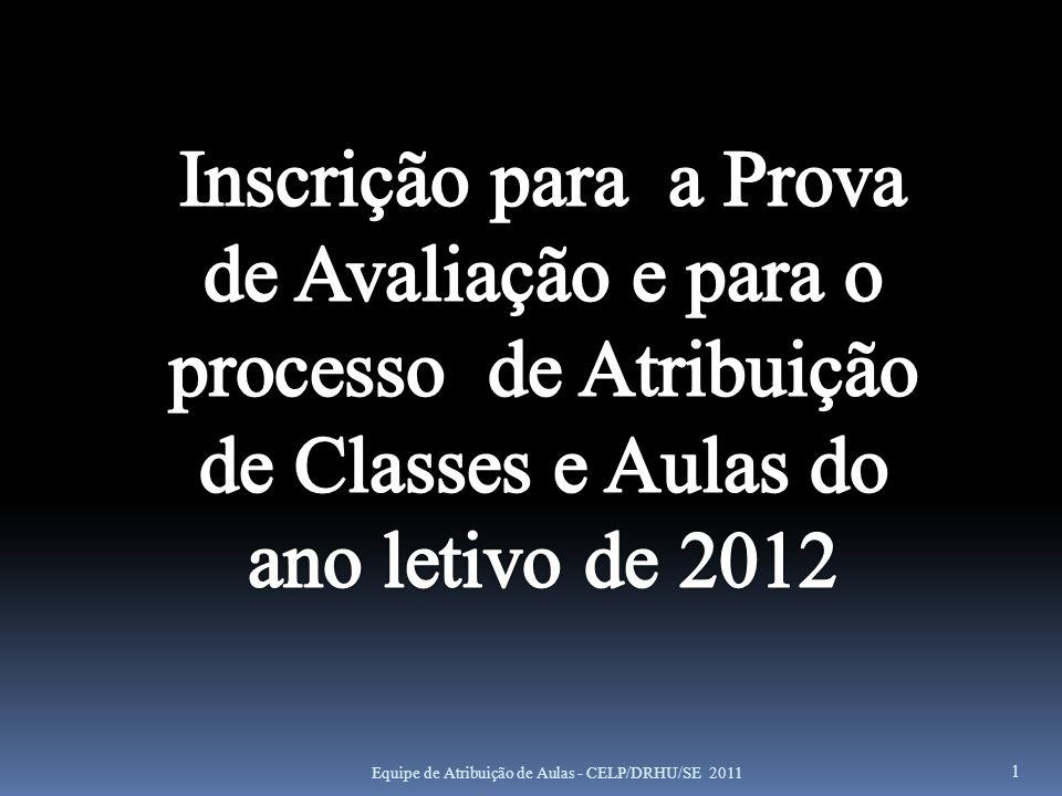 Inscrição para a Prova de Avaliação e para o processo de Atribuição de Classes e Aulas do ano letivo de 2012