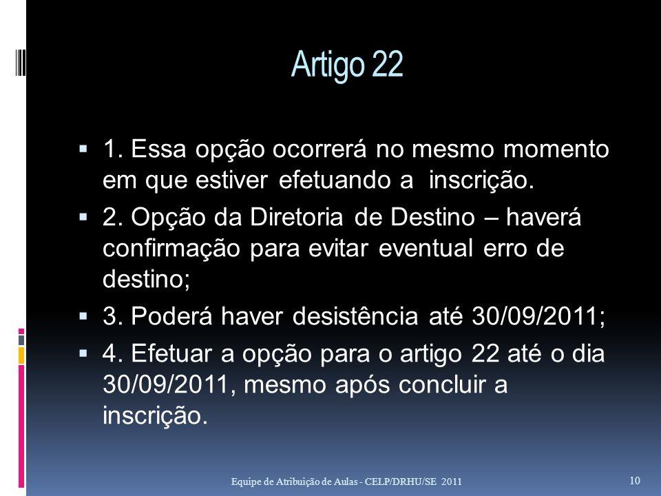 Artigo 22 1. Essa opção ocorrerá no mesmo momento em que estiver efetuando a inscrição.