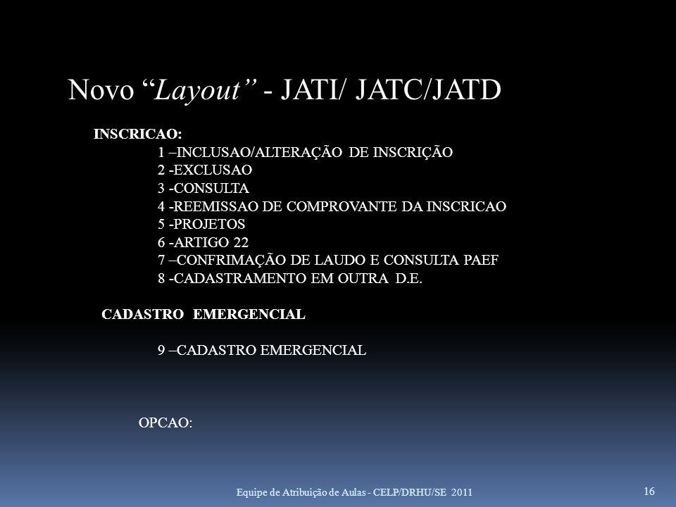 Novo Layout - JATI/ JATC/JATD