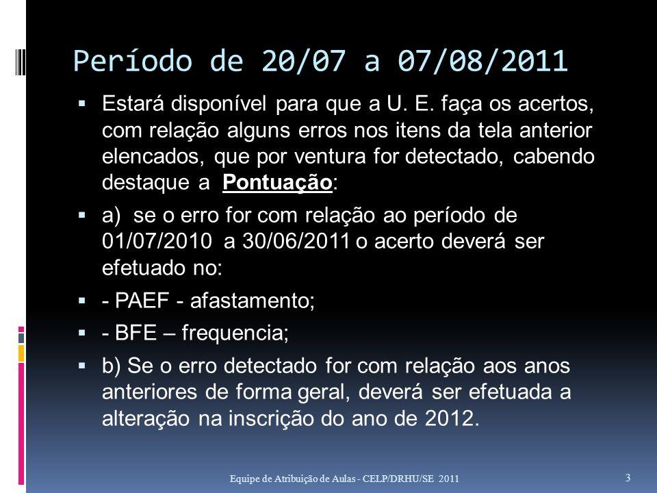 Período de 20/07 a 07/08/2011