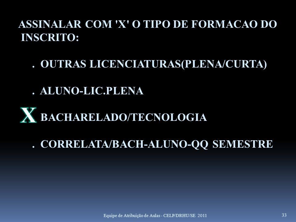 X ASSINALAR COM X O TIPO DE FORMACAO DO INSCRITO: